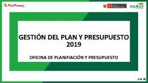 GESTIN DEL PLAN Y PRESUPUESTO 2019 OFICINA DE