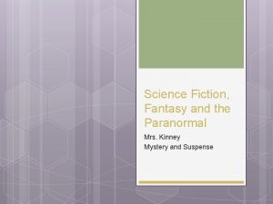Science Fiction Fantasy and the Paranormal Mrs Kinney