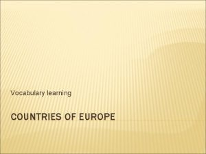 Vocabulary learning COUNTRIES OF EUROPE Nzev Countries of
