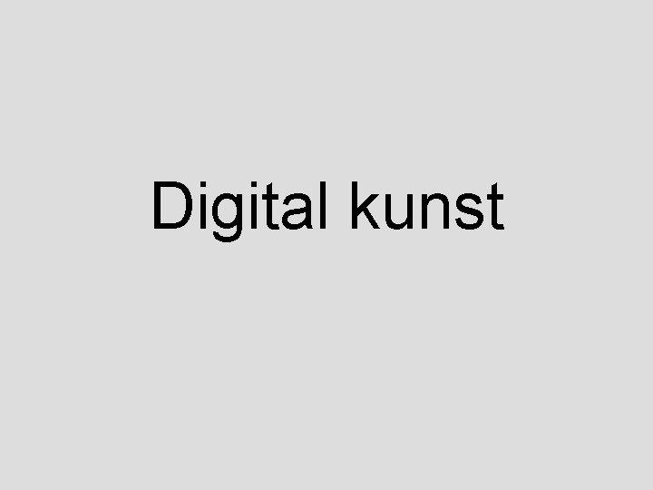 Digital kunst Definition p kunst Ars Electronica i