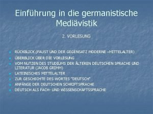 Einfhrung in die germanistische Medivistik 2 VORLESUNG n