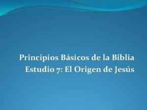 Principios Bsicos de la Biblia Estudio 7 El