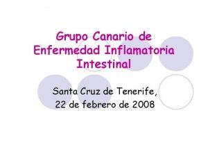 Grupo Canario de Enfermedad Inflamatoria Intestinal Santa Cruz
