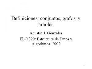 Definiciones conjuntos grafos y rboles Agustn J Gonzlez