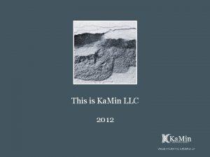 This is Ka Min LLC 2012 Ka Min