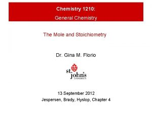 Chemistry 1210 General Chemistry The Mole and Stoichiometry