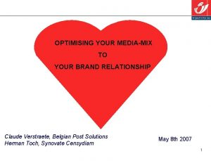 OPTIMISING YOUR MEDIAMIX TO YOUR BRAND RELATIONSHIP Claude