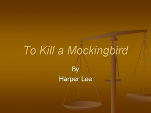 To Kill a Mockingbird By Harper Lee Authors