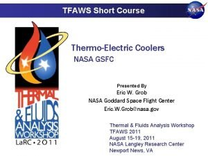 TFAWS Short Course ThermoElectric Coolers NASA GSFC Presented