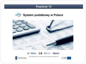 Rozdzia 10 Rozdzia 10 System podatkowy w Polsce