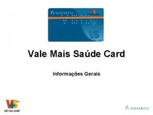 Vale Mais Sade Card Informaes Gerais VMS Card