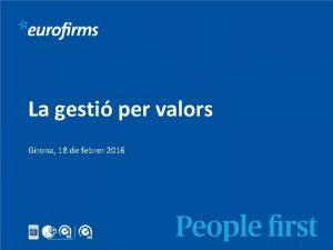 La gesti per valors Girona 18 de febrer