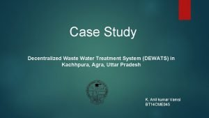 Case Study Decentralized Waste Water Treatment System DEWATS