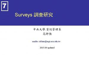 7 Surveys mailto ckfarnmgt ncu edu tw 2015