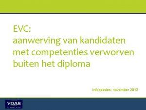EVC aanwerving van kandidaten met competenties verworven buiten