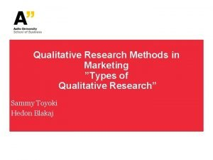 Qualitative Research Methods in Marketing Types of Qualitative