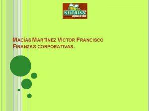 MACAS MARTNEZ VCTOR FRANCISCO FINANZAS CORPORATIVAS El grupo