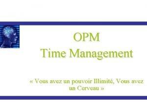 OPM Time Management Vous avez un pouvoir Illimit