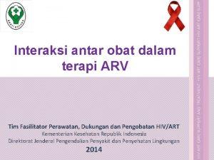 Interaksi antar obat dalam terapi ARV Tim Fasilitator