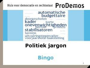 Politiek jargon Bingo 1 Bingo Politiek jargon Een
