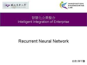 Intelligent Integration of Enterprise Recurrent Neural Network Outline