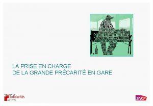 LA PRISE EN CHARGE DE LA GRANDE PRCARIT