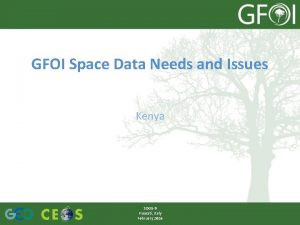 GFOI Space Data Needs and Issues Kenya SDCG9