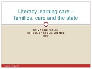 Literacy learning care families care and the state