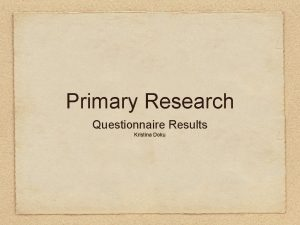 Primary Research Questionnaire Results Kristina Doku AGE Sixty