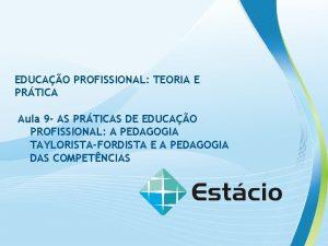 EDUCAO PROFISSIONAL TEORIA E PRTICA Aula 9 AS
