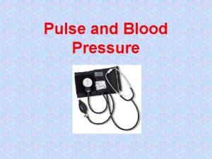 Pulse and Blood Pressure Vital Signs Vital Signs