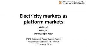 Electricity markets as platform markets Weiller C Pollitt