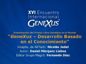 Presentacin del Primer Libro Gene Xus en el