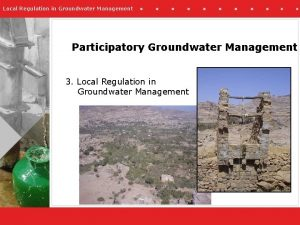 Local Regulation in Groundwater Management Participatory Groundwater Management