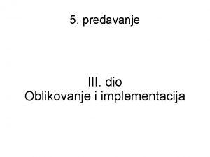 5 predavanje III dio Oblikovanje i implementacija U