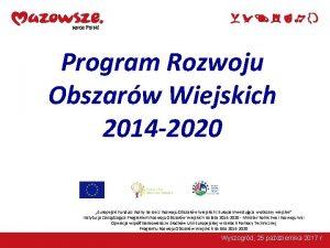 Program Rozwoju Obszarw Wiejskich 2014 2020 Europejski Fundusz