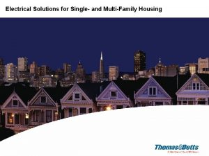 Electrical Solutions for Single and MultiFamily Housing Electrical