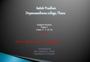 Satish Pradhan Dnyanasadhana college Thane SubjectPhysics PaperI Class