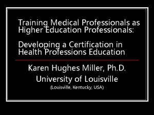 Training Medical Professionals as Higher Education Professionals Developing
