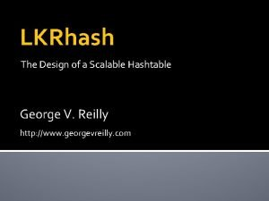 LKRhash The Design of a Scalable Hashtable George