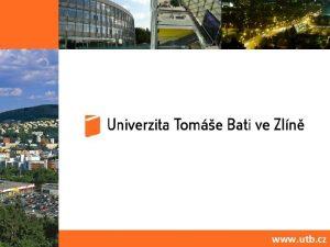 www utb cz Kdo jsme Veejn vysok kola