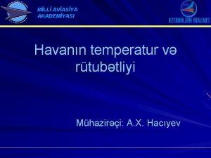 MLL AVASYA AKADEMYASI Havann temperatur v rtubtliyi Mhaziri