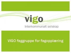 VIGO faggruppe for fagopplring Medlemmer i faggruppa istein