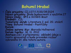 Bohumil Hrabal slo projektu CZ 1 071 5