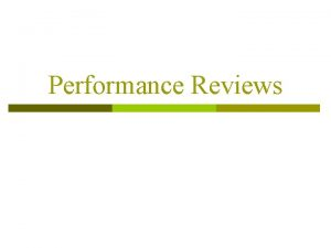 Performance Reviews Performance Reviews p The performance review
