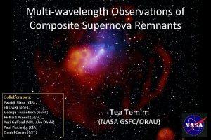 Multiwavelength Observations of Composite Supernova Remnants Collaborators Patrick