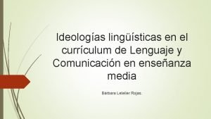 Ideologas lingsticas en el currculum de Lenguaje y