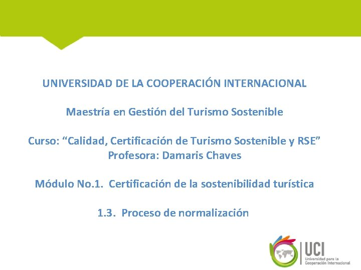 UNIVERSIDAD DE LA COOPERACIN INTERNACIONAL Maestra en Gestin