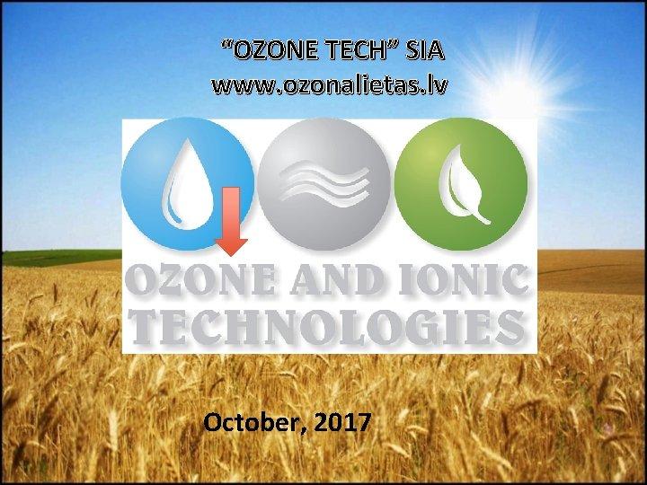 OZONE TECH SIA www ozonalietas lv October 2017
