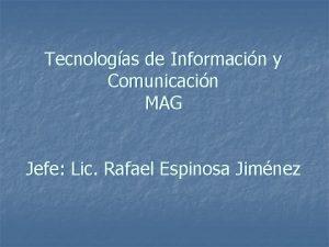 Tecnologas de Informacin y Comunicacin MAG Jefe Lic